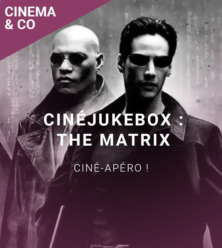 Cinéjukebox : The Matrix