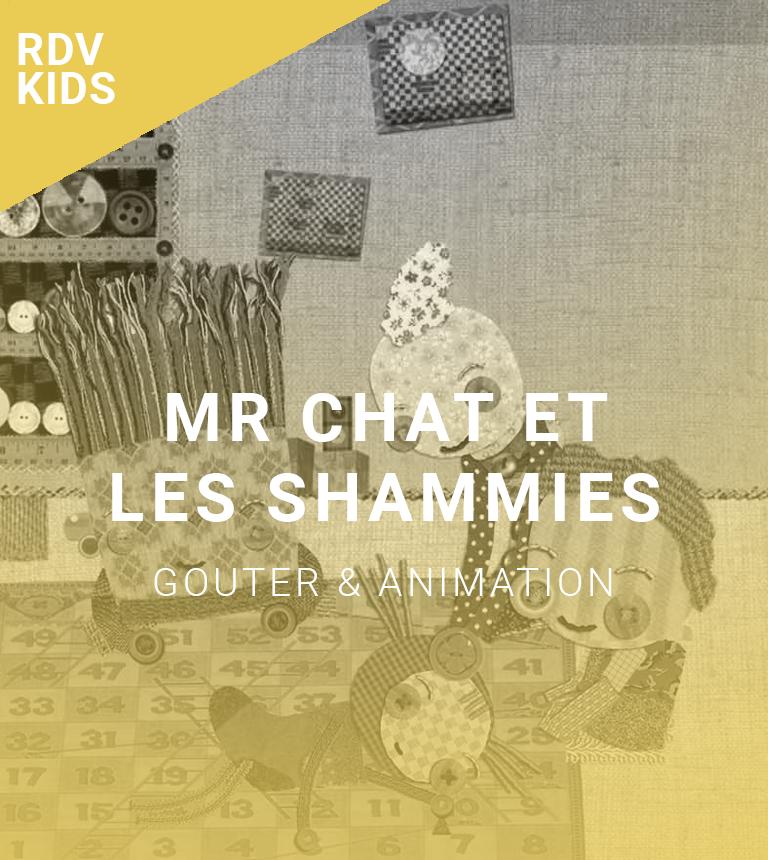 Rendez-vous kids : Mr Chat et les Shammies