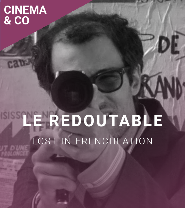 Lost in Frenchlation : Le Redoutable