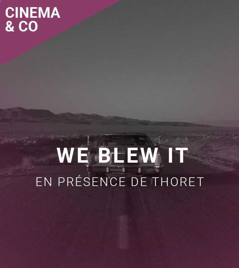 We Blew It – en présence de JB Thoret