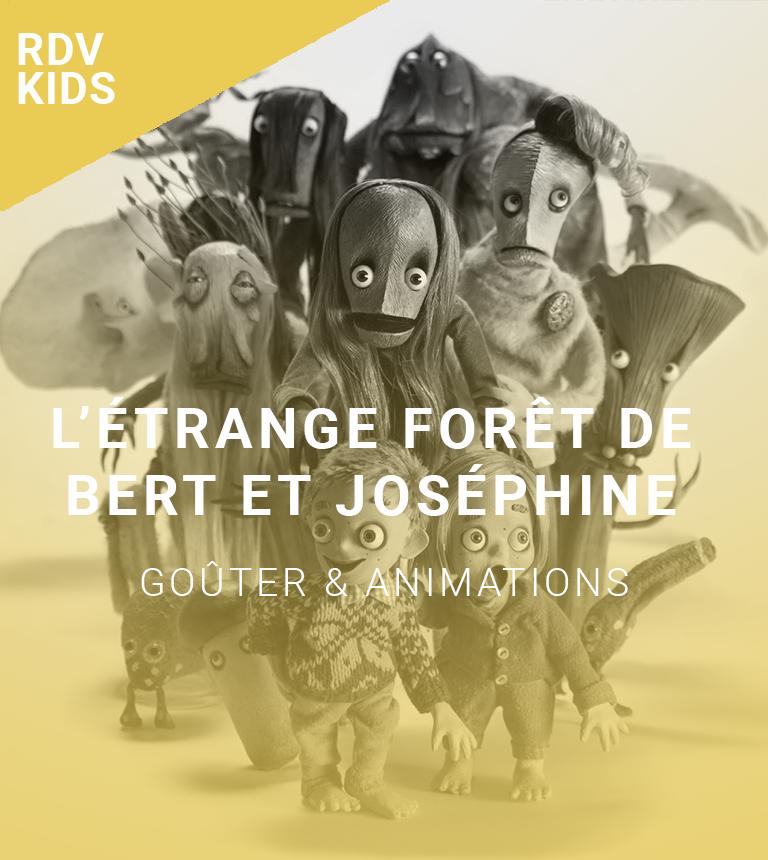 Rendez-vous kids : L'étrange forêt de Bert et Joséphine