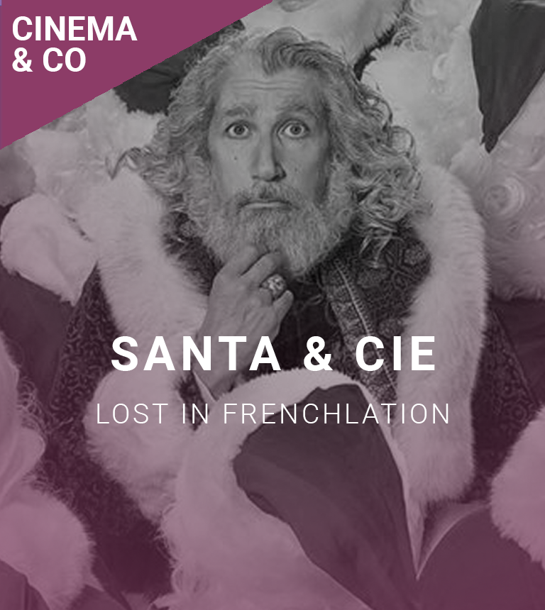 Lost in Frenchlation : Santa & Cie