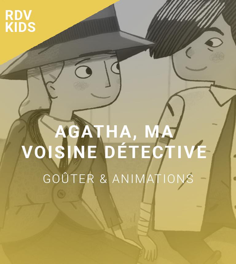Rendez-vous kids : Agatha, ma voisine détective
