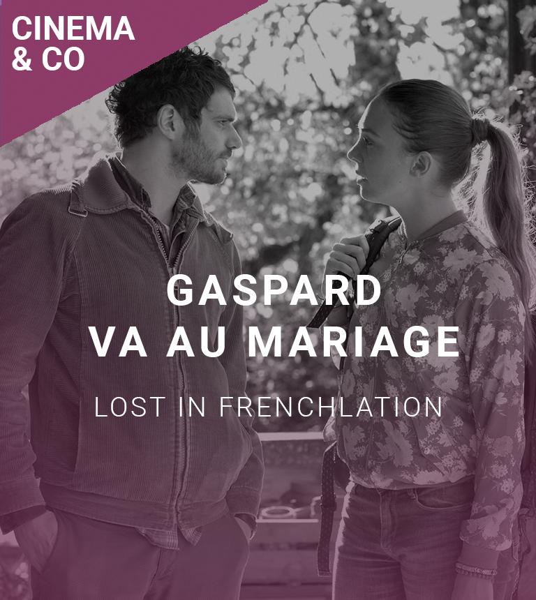 Lost in Frenchlation : Gaspard va au mariage + COMEDY NIGHT