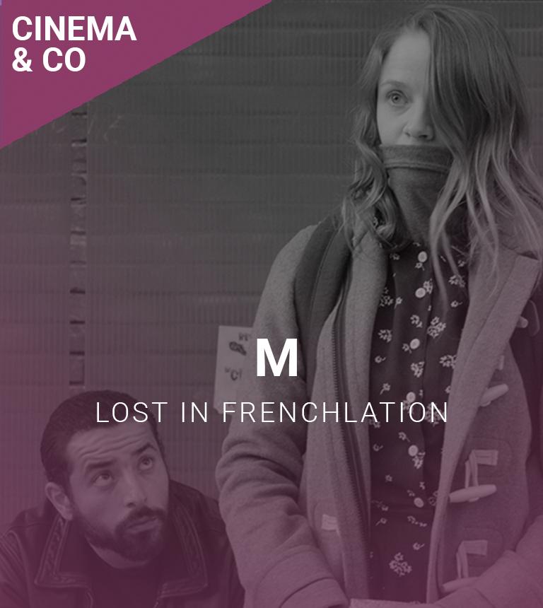 Lost in Frenchlation : M – en présence de Sara Forestier