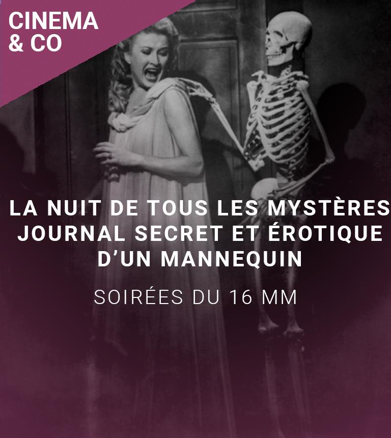 Soirées du 16 mm : La Nuit de tous les Mystères et Journal secret et érotique d'un mannequin
