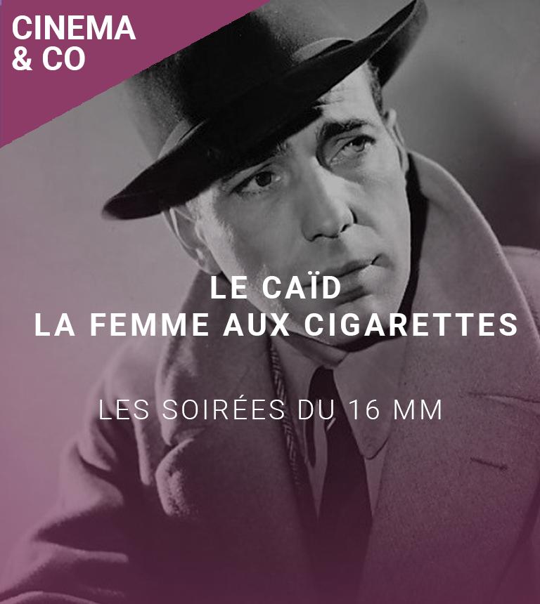 Soirées du 16 mm : Le caïd et La femme aux cigarettes