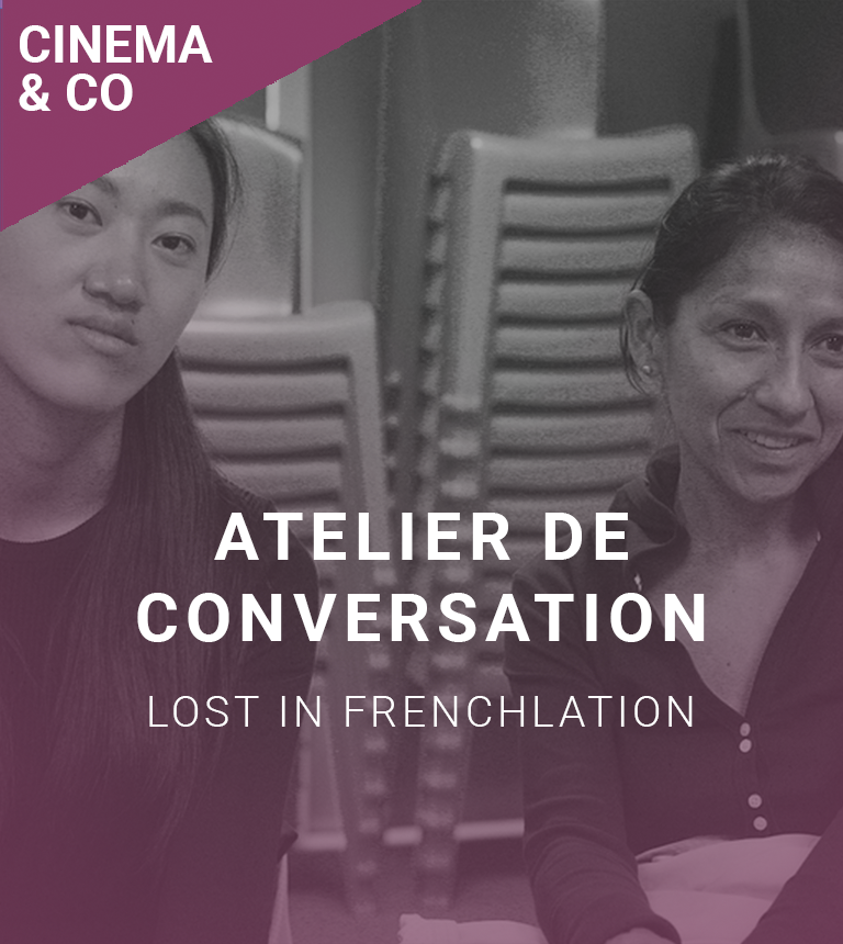LOST IN FRENCHLATION : Atelier de conversation