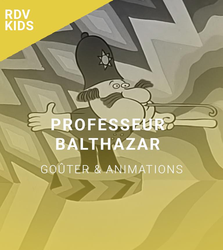 Rendez-vous kids : Professeur Balthazar