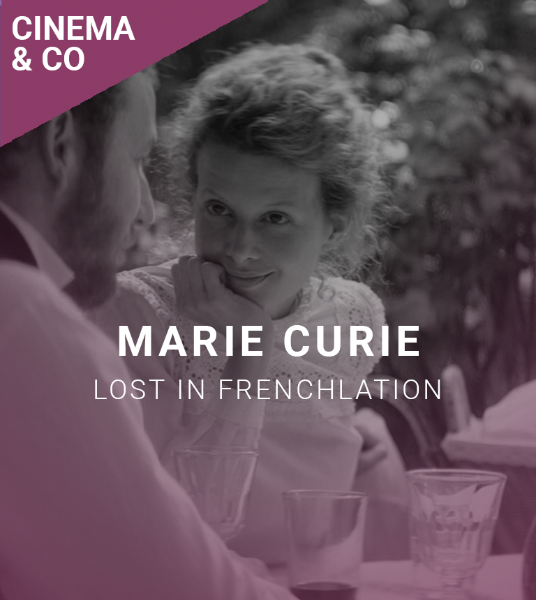 LOST IN FRENCHLATION : Marie Curie