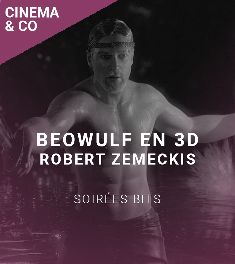 Soirée BiTS – Beowulf en 3D Active