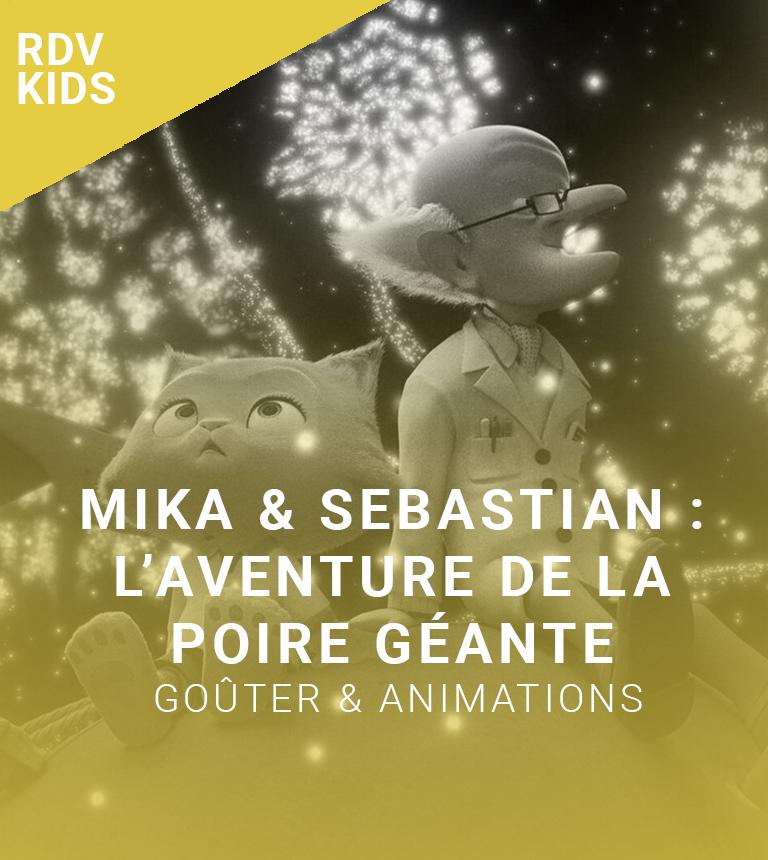 Rendez-vous kids : Mika & Sebastian, l'aventure de la poire géante !