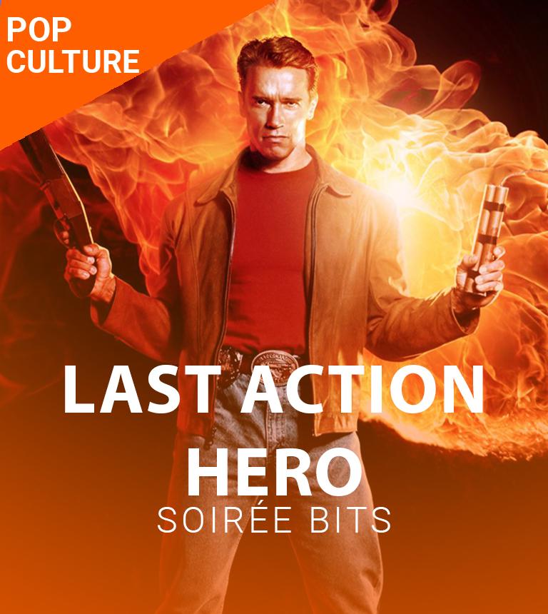 Soirée BiTS – Last Action Hero