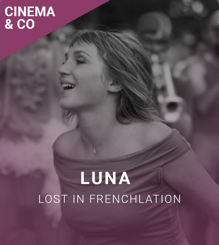LOST IN FRENCHLATION : LUNA + Q&A