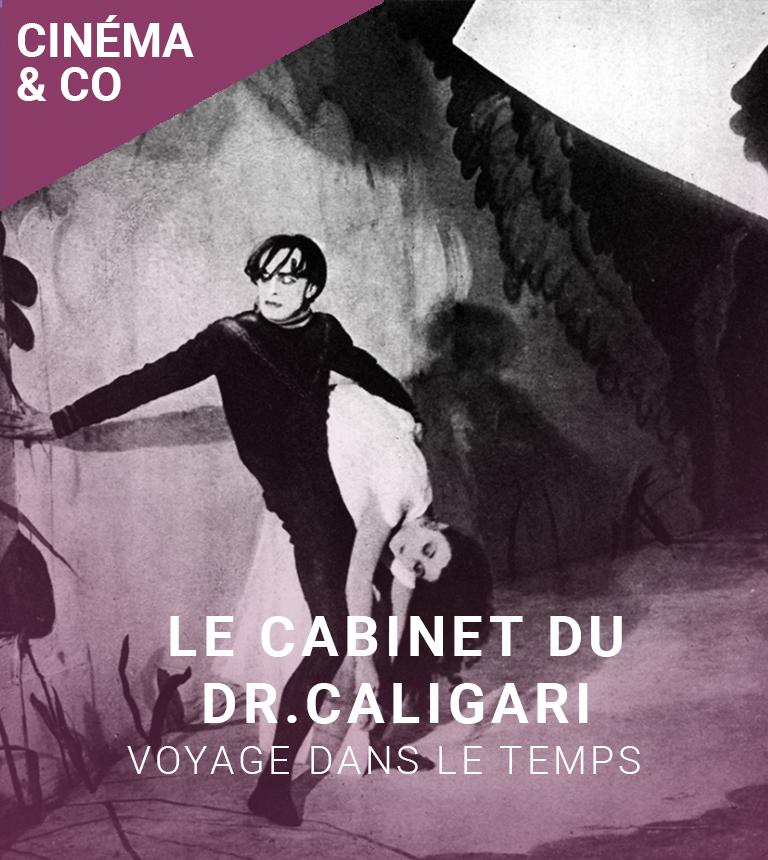 VOYAGE DANS LE TEMPS : Le Cabinet du Dr. Caligari