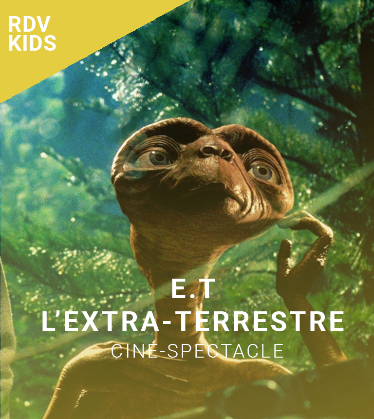 CINE-SPECTACLE : E.T. l'extra-terrestre