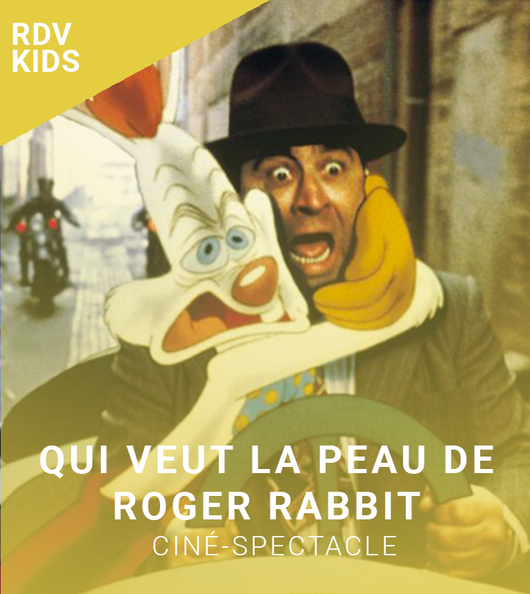 CINE-SPECTACLE : Qui veut la peau de Roger Rabbit ?