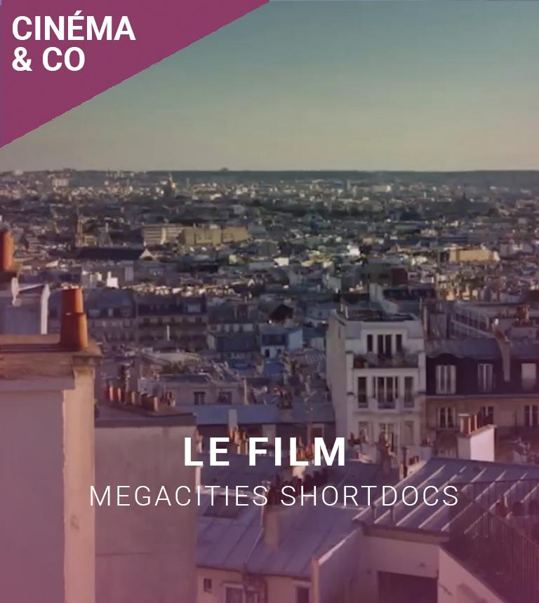 MegaCities-ShortDocs : LE FILM