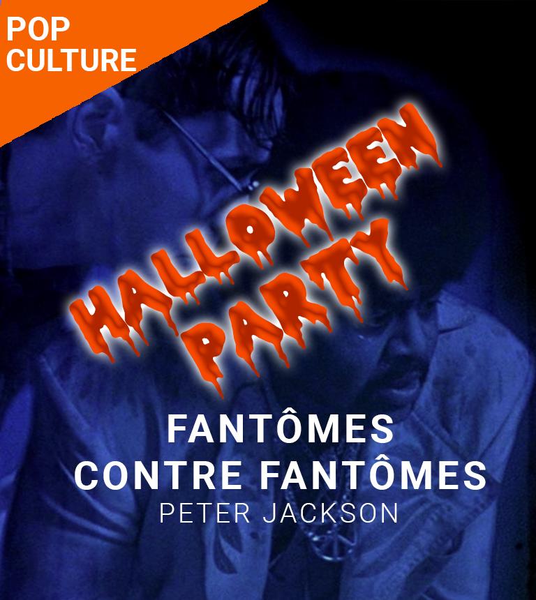 Soirée Halloween : Fantômes contre Fantômes !