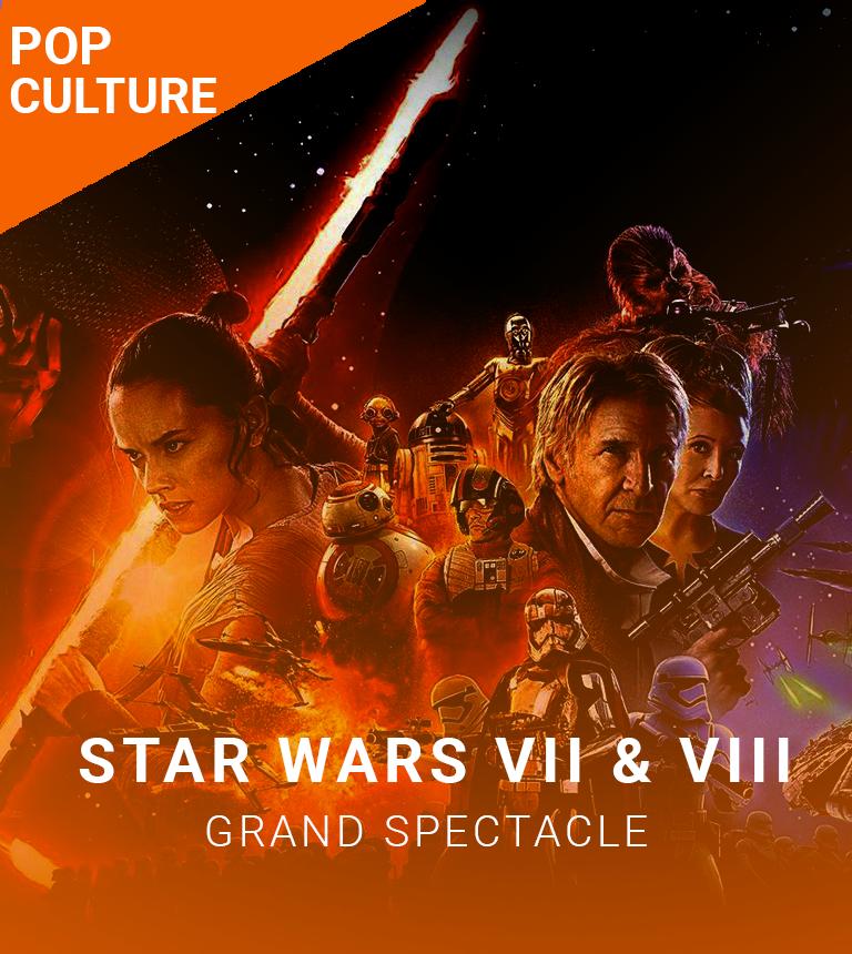 GRAND SPECTACLE : STAR WARS épisodes VII & VIII VOST