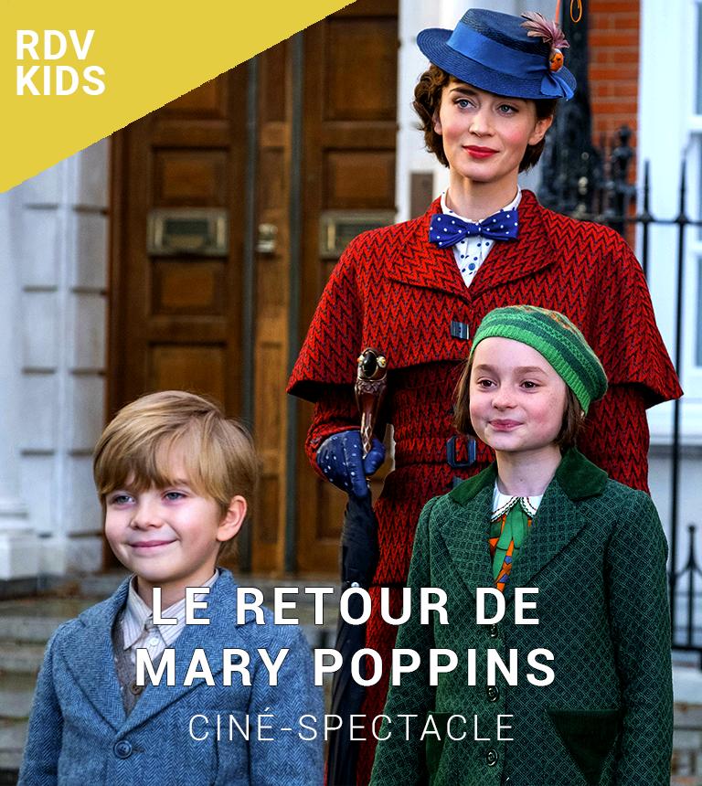 Ciné-spectacle : Le Retour de Mary Poppins
