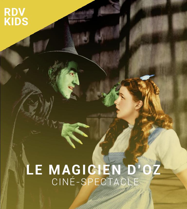 Ciné-spectacle : Le Magicien d'Oz
