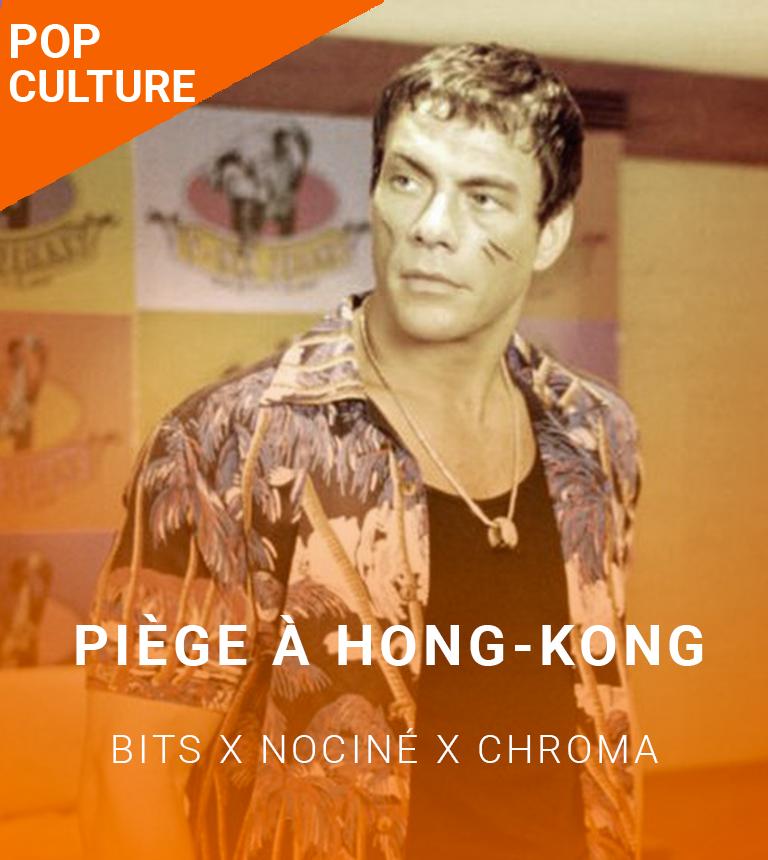 BiTS x NoCINÉ x CHROMA :  Piège à Hong-Kong