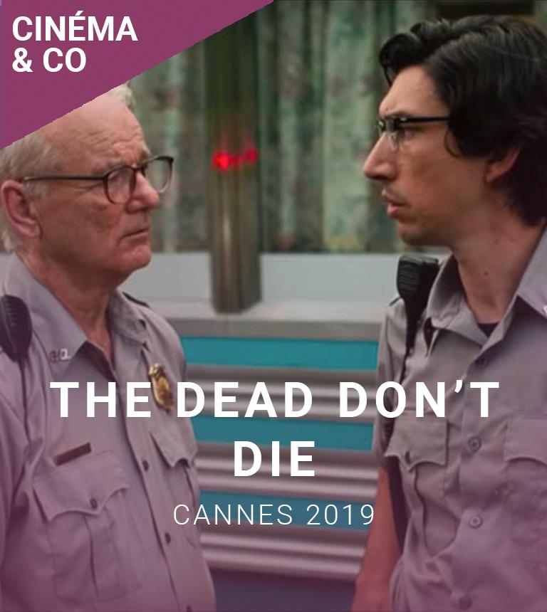 The Dead Don't Die : Avant-première & cérémonie d'ouverture