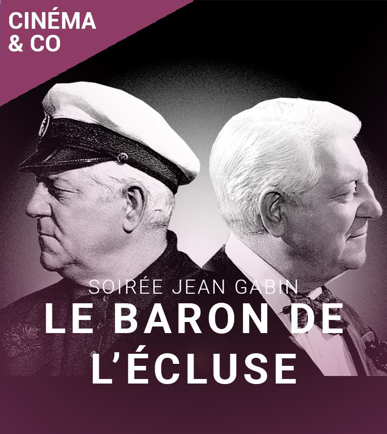 Le Baron de l'écluse – Soirée Jean Gabin