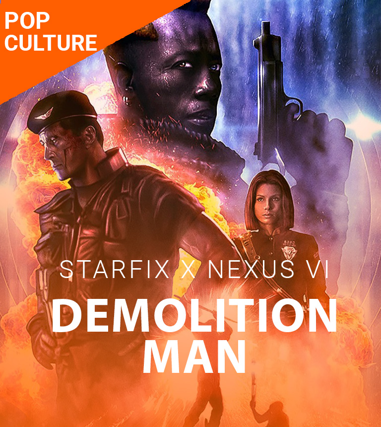 Demolition Man – Starfix x Nexus VI