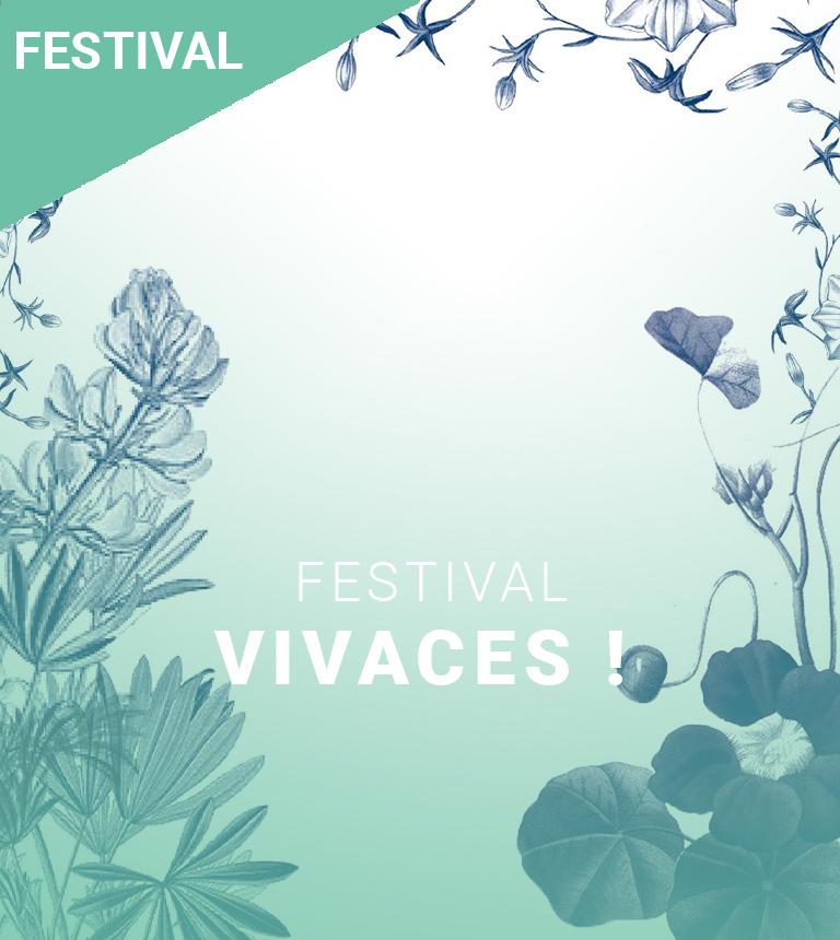 Festival Vivaces !
