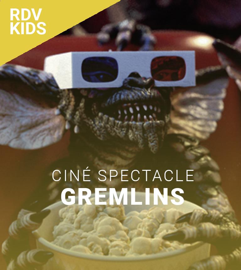 Gremlins – Ciné spectacle