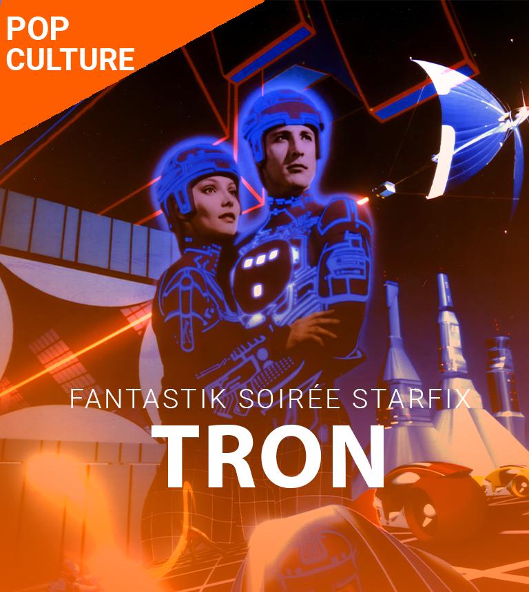 Fantastik Soirée Starfix – Tron