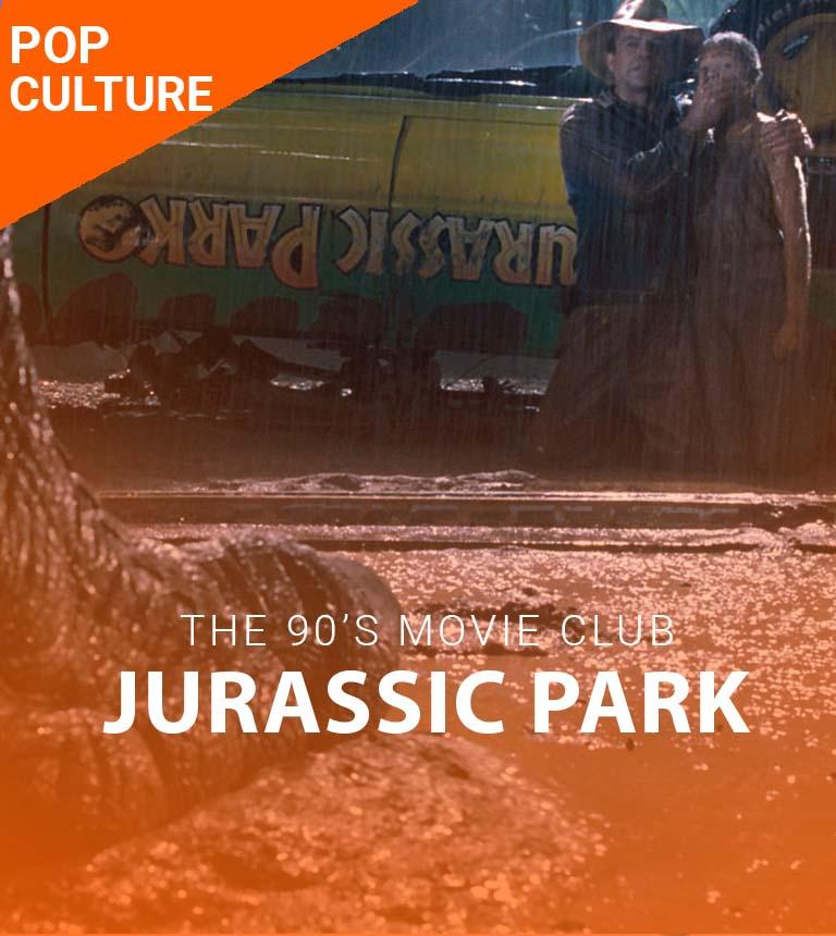 The 90's Movie Club – Jurassic Park