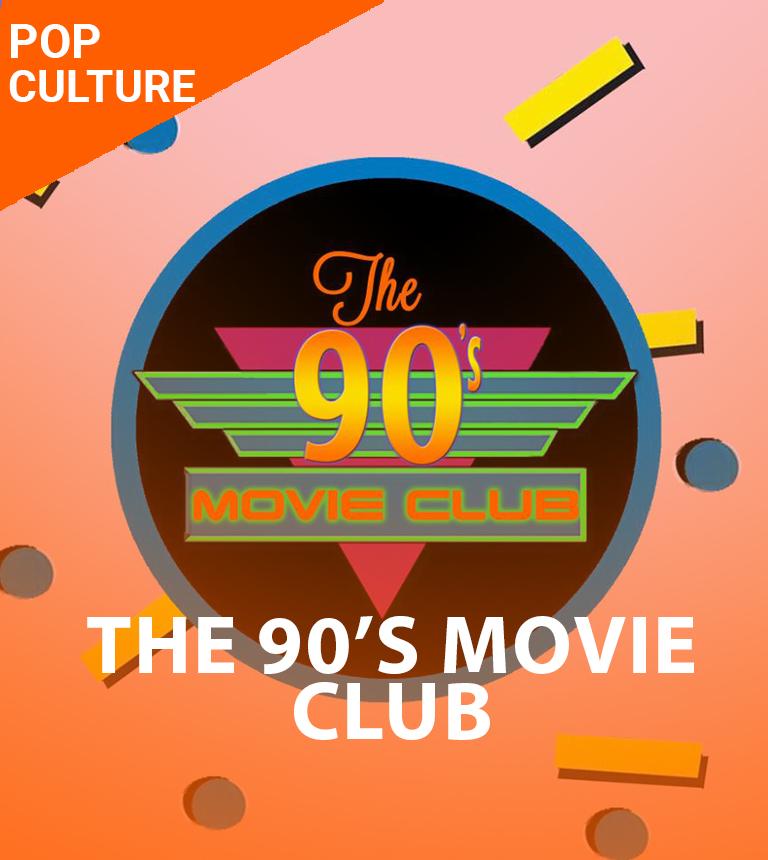 The 90's Movie Club