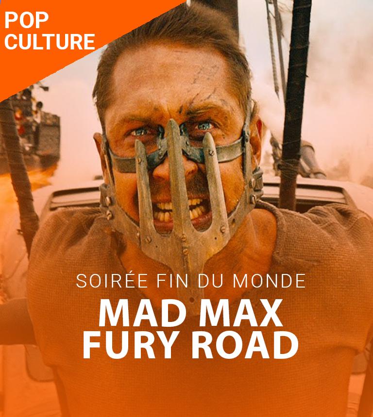 Mad Max Fury Road – Soirée fin du monde