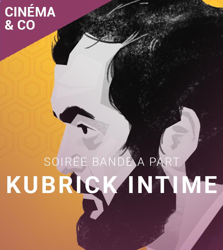 Soirée Kubrick Intime