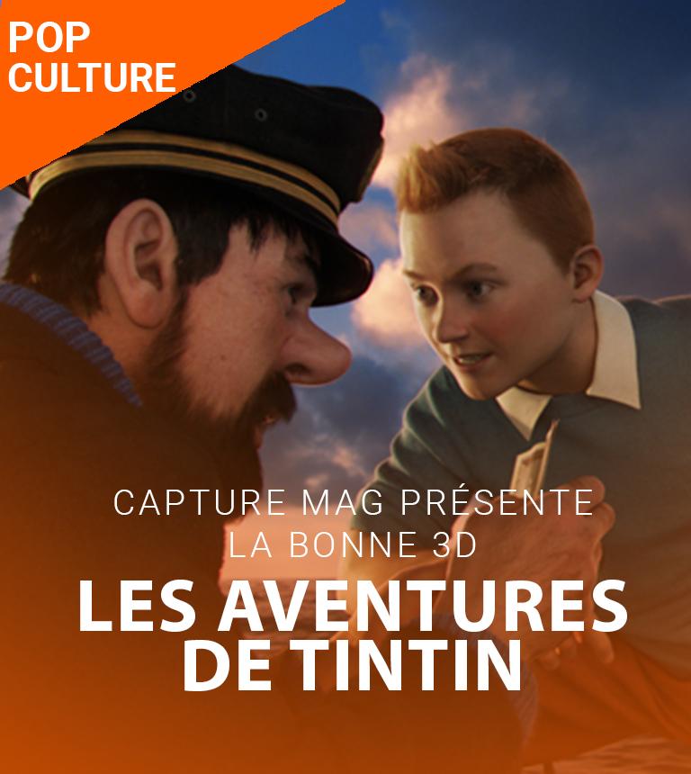 La Bonne 3D – Les Aventures de Tintin