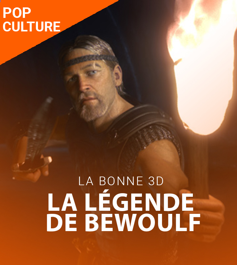 La Bonne 3D – La Légende de Beowulf