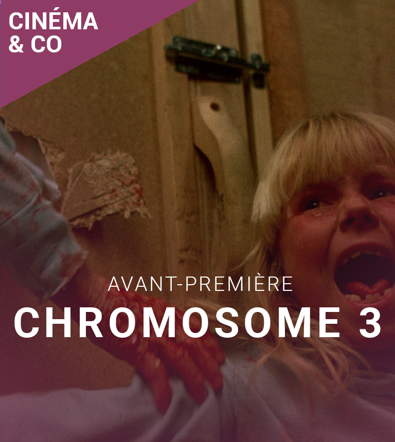 Festival Avant-Premières ! – Chromosome 3