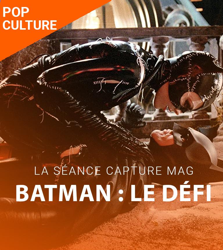 La séance Capture Mag #3 – Batman : Le Défi